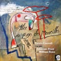 Alice au pays des Merveilles Performance by Lewis Carroll Narrated by Fabienne Prost, William Fosse