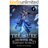Treasure Hunter in Fantasy World 4: Destroy From Within (Adventure to be the Strongest LitRPG)