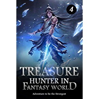 Treasure Hunter in Fantasy World 4: Destroy From Within (Adventure to be the Strongest LitRPG) (English Edition)
