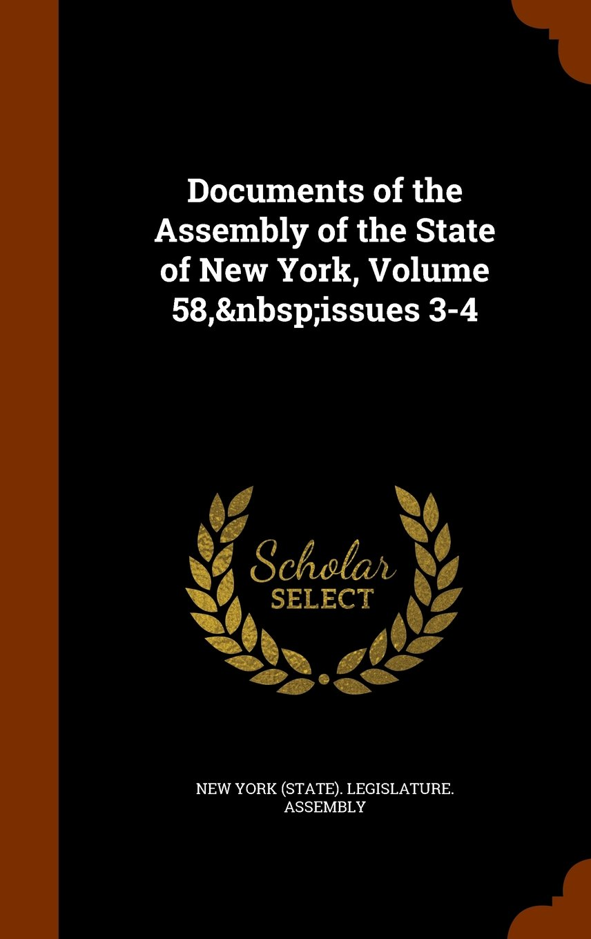 Download Documents of the Assembly of the State of New York, Volume 58, issues 3-4 pdf epub