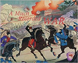 Book Much Recorded War: The Russo-Japanese War In History And Imagery, A by Sebastian Dobson (2005-08-15)