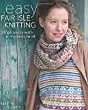 Easy Fair Isle Knitting: 27 projects with a modern twist