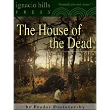 The House of the Dead (Notes from the Dead House) (Life in a Siberian prison camp!)
