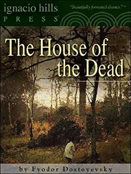 The House of the Dead (Notes from the Dead House) (Life in a Siberian prison camp!) by [Dostoyevsky, Fyodor]