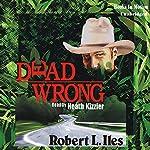 Dead Wrong | Robert L Iles