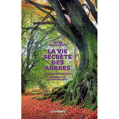 La Vie secrète des arbres (French Edition)