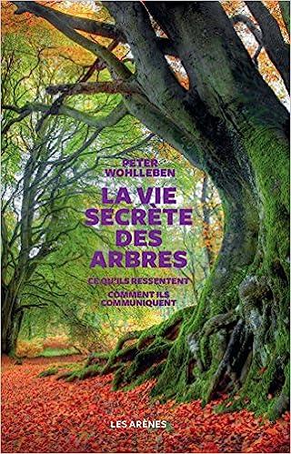 La Vie secrète des arbres - Peter Wohlleben (2017)