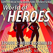 Heroes Assembled: World of Heroes, Book 2   Marc Allan Moore