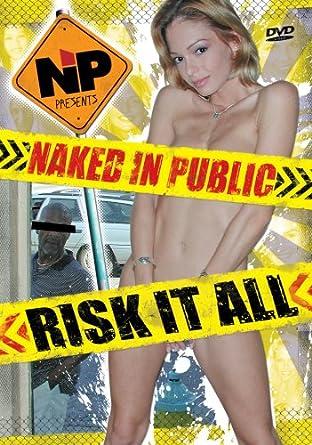 In it naked public risk