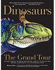Dinosaurs—The Grand Tour: Everything Worth Knowing About Dinosaurs from Aardonyx to Zuniceratops