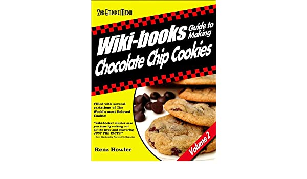 Wiki Books Guide To Making Chocolate Chip Cookies Volume 2 Wiki