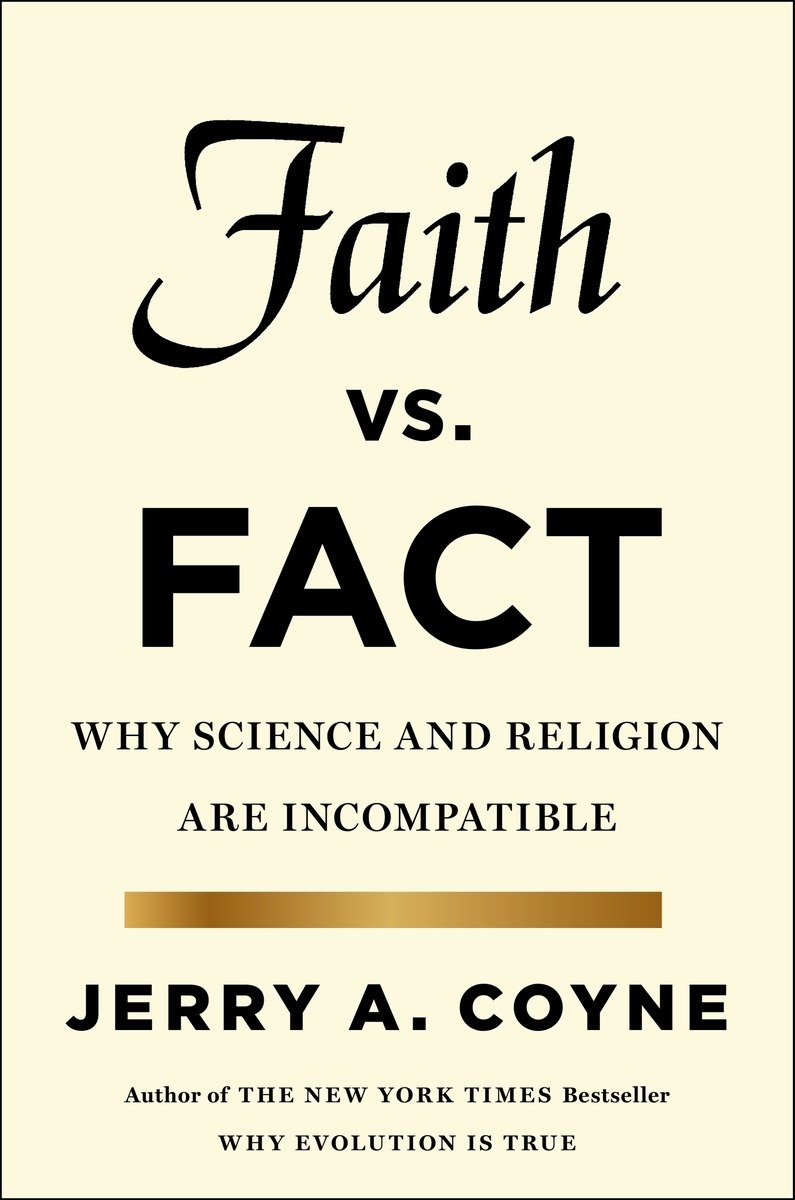 faith versus fact why science and religion are incompatible  faith versus fact why science and religion are incompatible jerry a coyne 9780670026531 religious studies