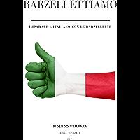 BARZELLETTIAMO: Imparare ridendo, ridere imparando! Un libro per imparare e migliorare l'italiano divertendosi. (Italian Edition)