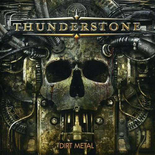CD : Thunderstone - Dirt Metal (Asia - Import)