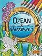 Ozean & Wasserwelt: Malbuch für Erwachsene (Ausmalen & Entspannen)