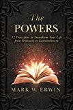 the power of positive attitude - The Powers: 12 Principles to Transform Your Life from Ordinary to Extraordinary