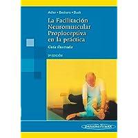 ADLER:Facilit.Neuro.Propioc.Pr‡ct.3Ed.: Guía ilustrada
