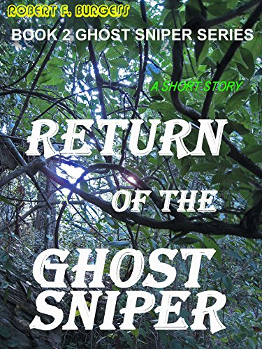 Sniper Series (RETURN OF THE GHOST SNIPER (Ghost Sniper Series Book 2))