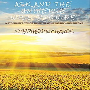 Ask and the Universe Will Provide Audiobook