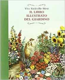 il libro illustrato del giardino 9788861924178 amazon On libro del kamasutra illustrato