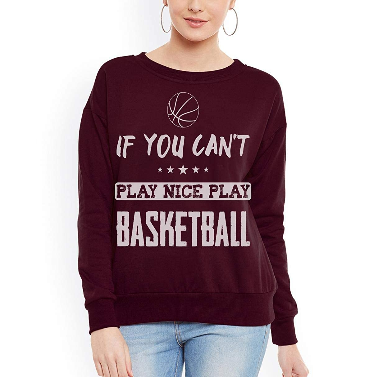 If You Can/_t Play Nice Play Basketball Women Sweatshirt tee