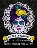 Dia De Los Muertos Libro De Colorear Para Adultos: Fondo Negro (Calaveras De Azucar) (Spanish Edition)