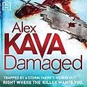 Damaged Audiobook by Alex Kava Narrated by Jennifer Woodward