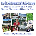 Death Valley, the Name: Borax Museum and Historic Inn | Patricia L. Lawrence