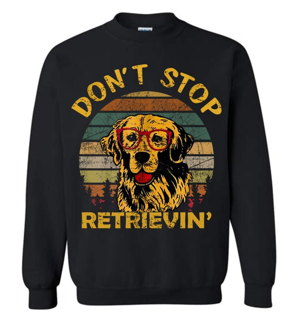 Don T Stop Retrieving Vintage Golden Retriever Adult And Shirts