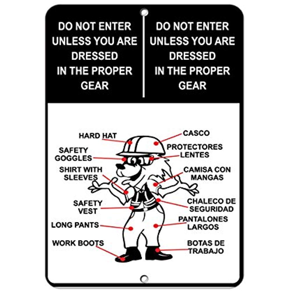 Do Not Enter Unless You are Dressed in Proper Gear Aluminum Sign ...