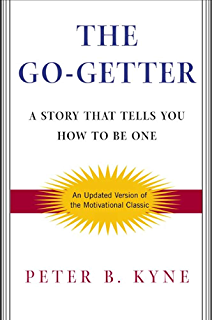 Amazon the go getter ebook peter b peter bernard kyne the go getter a story that tells you how to be one fandeluxe Choice Image