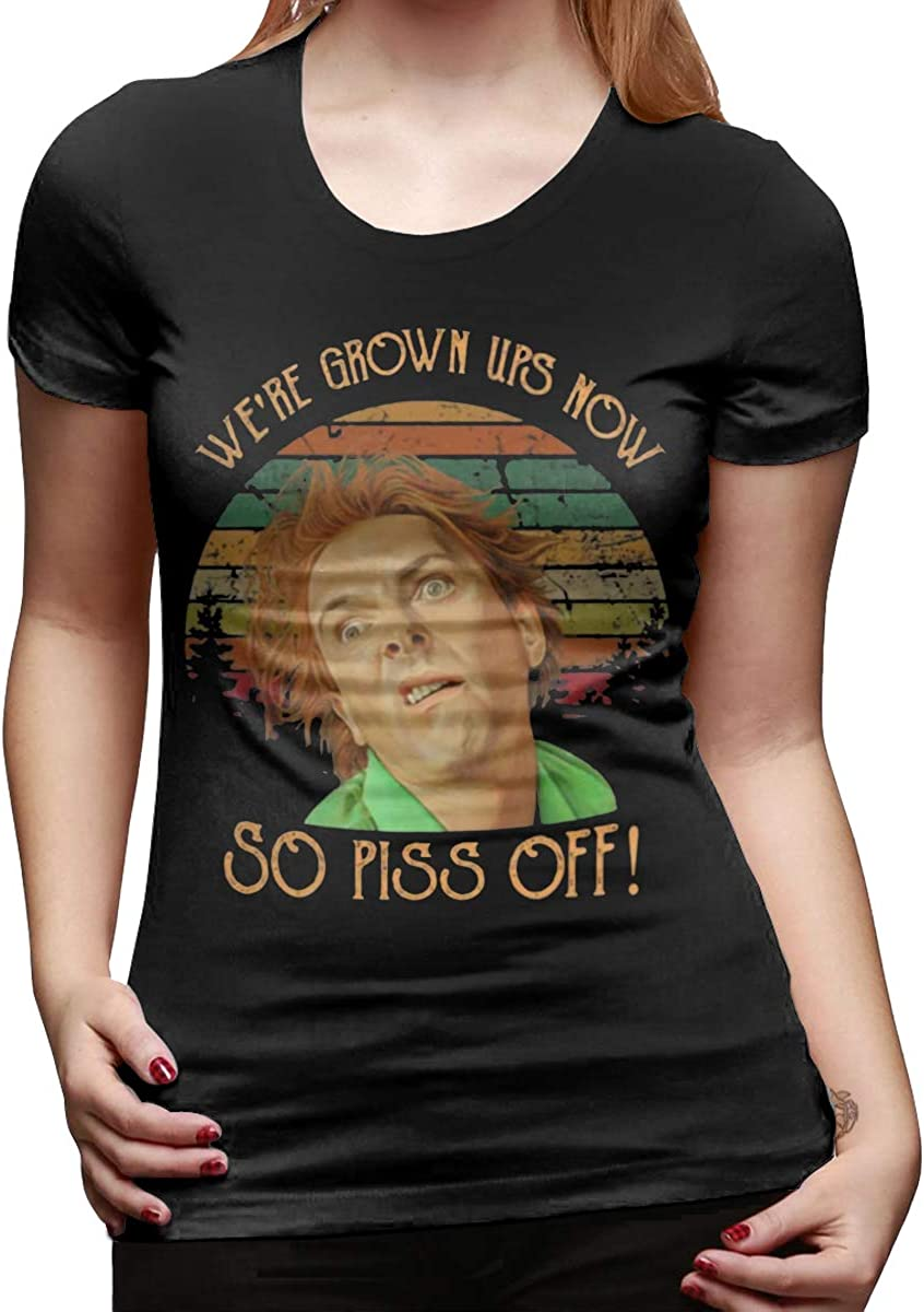 Lady We /â/€re Grown Ups Now So Piss Off Fashion Tee