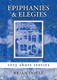Epiphanies and Elegies, Brian Doyle, 1580512046