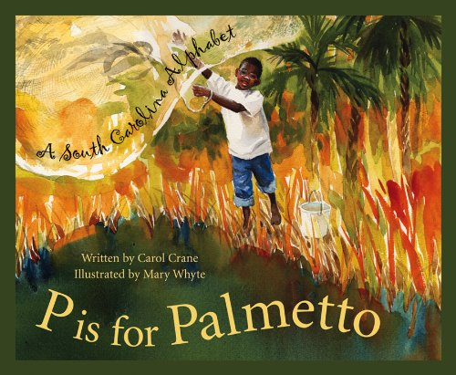 P Is For Palmetto: A South Carolina Alphabet (Discover America State By State Alphabet Series)