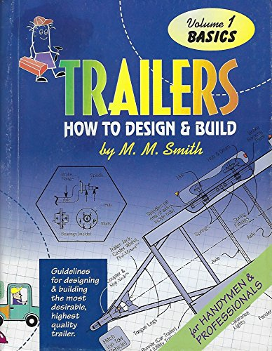 Trailers : How to Design and Build (Basics) Volume 1.