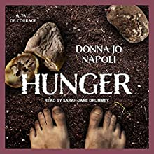 Hunger Audiobook by Donna Jo Napoli Narrated by Sarah-Jane Drummey