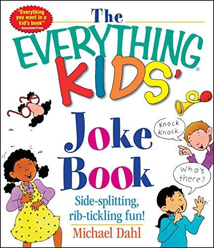 The Everything Kids' Joke Book: Side-Splitting, Rib-Tickling Fun (Everything® Kids)