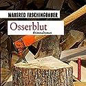 Osserblut Hörbuch von Manfred Faschingbauer Gesprochen von: Sebastian Feicht