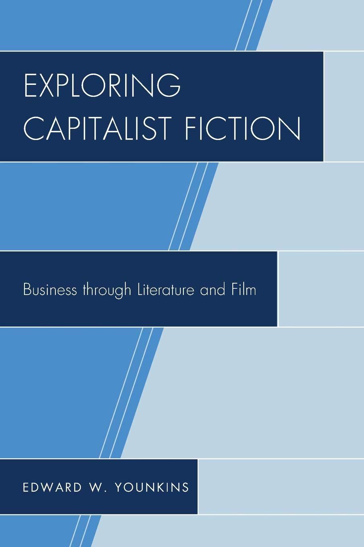 Exploring Capitalist Fiction: Business Through Literature ...