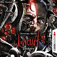 Lovecraft Letters 7 Hörbuch von Christian Gailus Gesprochen von: Uve Teschner