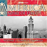 America Empire Of Liberty: Volume 2: Power And Progress: Power and Progress v. 2 (BBC Audio)