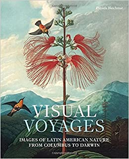Image result for Visual Voyages: Images of Latin American Nature from Columbus to Darwin