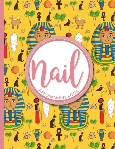 Read Online Nail Appointment Book: 2 Columns Appointment Notebook, Best Appointment Scheduler, My Appointment Book, Cute Ancient Egypt Pyramids Cover (Volume 14) ebook