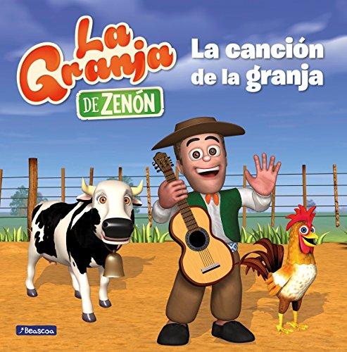 La canción de la granja / The Farm Song (La Granja de Zenón) (Spanish Edition)