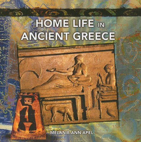 Home Life in Ancient Greece (Primary Sources of Ancient Civilizations)