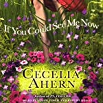 If You Could See Me Now: A Novel | Cecelia Ahern