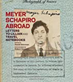 Meyer Schapiro Abroad, Daniel Esterman and Thomas Crow, 0892368934