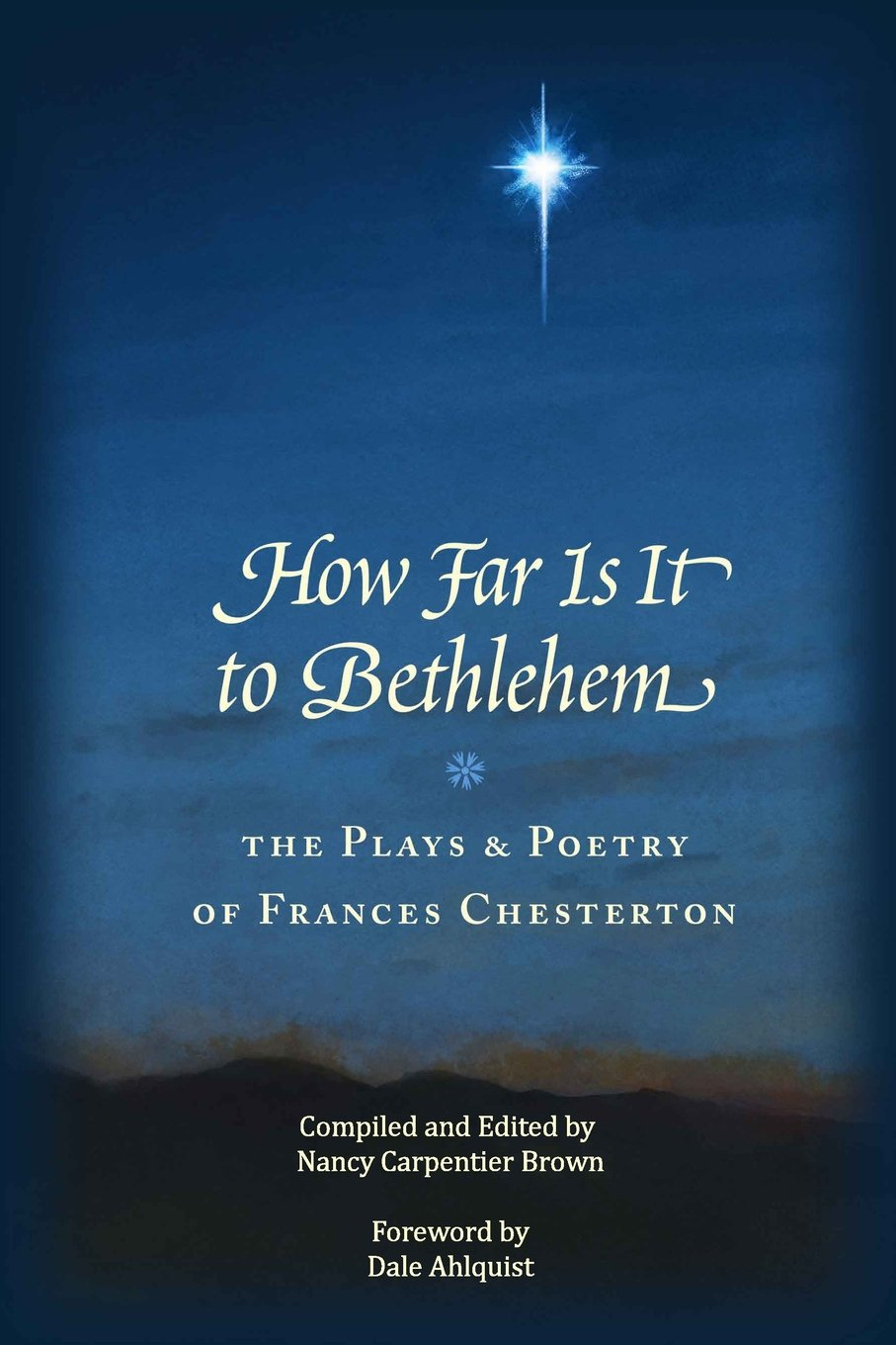 How Far Is It To Bethlehem The Plays And Poetry Of Frances