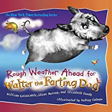 Rough Weather Ahead for Walter the Farting Dog Audiobook by William Kotzwinkle Narrated by Mike Ferrerir