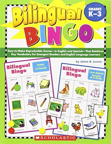 Bilingual Bingo: Easy-to-Make Reproducible Games-in English and Spanish-That Reinforce Key Vocabulary for Emergent Readers and English Language Learners by Jaime Lucero (Bilingual Bingo)